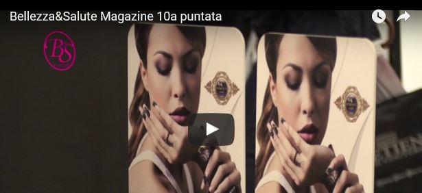 Bellezza&Salute, la decima puntata del magazine